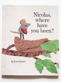 レオ・レオニ「NICOLAS, WHERE HAVE YOU BEEN ?」